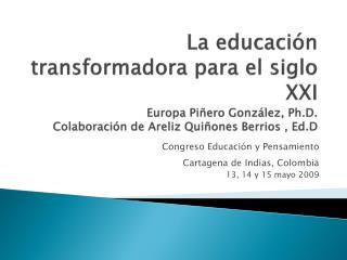 Congreso Educación y Pensamiento Cartagena de Indias, Colombia 13, 14 y 15 mayo 2009