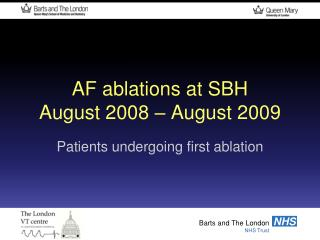 AF ablations at SBH August 2008   August 2009