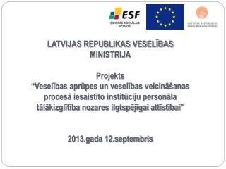 LATVIJAS  REPUBLIKAS VESELĪBAS  MINISTRIJA Projekts