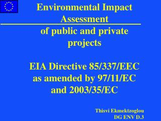 Environmental Impact Assessment  of public and private projects