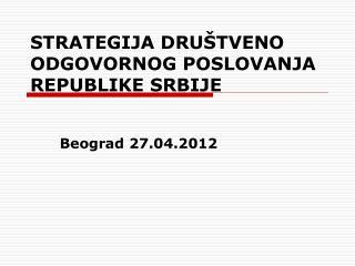 STRATEGIJ A  D RU�TVENO ODGOVORNOG POSLOVANJA  REPUBLIKE SRBIJE