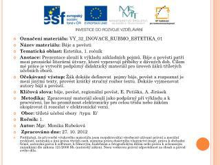 Označení materiálu : VY_32_INOVACE_RUBMO_ESTETIKA_01 Název  materiálu:  Báje a pověsti