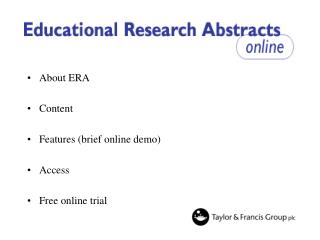About ERA Content Features (brief online demo) Access Free online trial