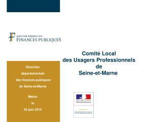 Direction  départementale  des finances publiques de Seine-et-Marne Melun le  04 juin 2014