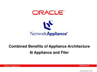 Combined Benefits of Appliance Architecture 8i Appliance and Filer