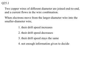 1. their drift speed increases 2. their drift speed decreases 3. their drift speed stays the same