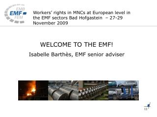WELCOME TO THE EMF! Isabelle Barthès, EMF senior adviser