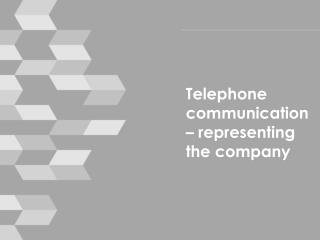Telephone communication  –  representing the company