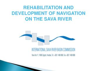REHABILITATION AND DEVELOPMENT OF NAVIGATION ON THE SAVA RIVER