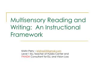 Multisensory Reading and Writing:  An Instructional Framework