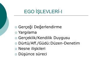 EGO İŞLEVLERİ-I