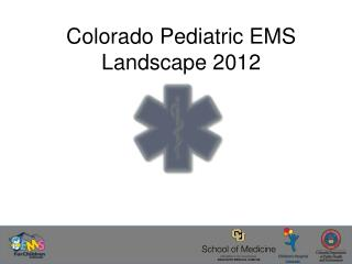 Colorado Pediatric EMS Landscape 2012