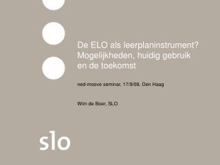 De ELO als leerplaninstrument? Mogelijkheden, huidig gebruik en de toekomst