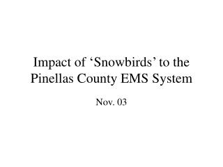 Impact of 'Snowbirds' to the Pinellas County EMS System