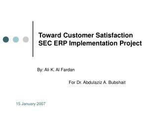 Toward Customer Satisfaction SEC ERP Implementation Project