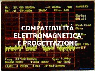 COMPATIBILITÀ ELETTROMAGNETICA E PROGETTAZIONE
