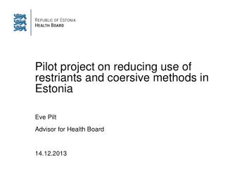 Pilot project on reducing use of restriants and coersive methods in Estonia