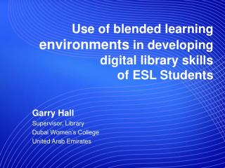 Use of blended learning  environments  in developing digital library skills  of ESL Students