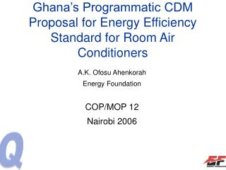 Ghana's Programmatic CDM Proposal for Energy Efficiency Standard for Room Air Conditioners