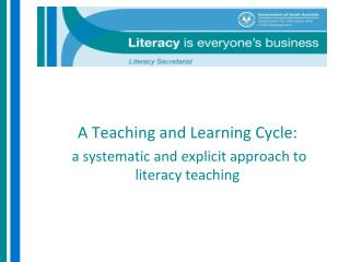 A Teaching and Learning Cycle:  a systematic and explicit approach to literacy teaching