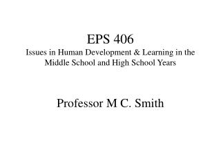 EPS 406 Issues in Human Development & Learning in the Middle School and High School Years