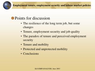 Points for discussion The resilience of the long term job, but some changes