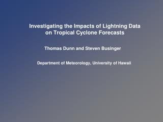 Investigating the Impacts of Lightning Data        on Tropical Cyclone Forecasts