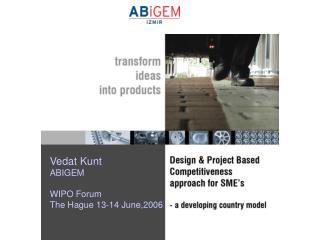 Vedat Kunt ABIGEM WIPO Forum The Hague 13-14 June,2006
