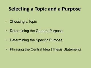 Selecting a Topic and a Purpose