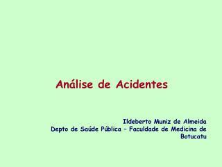 Ildeberto Muniz de Almeida Depto de Saúde Pública – Faculdade de Medicina de Botucatu