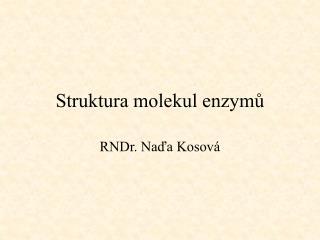 Struktura molekul enzymů