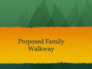 Proposed Family Walkway