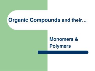 Organic Compounds  and their…