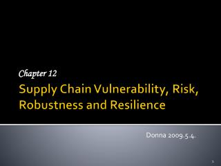 Supply Chain Vulnerability, Risk, Robustness and Resilience