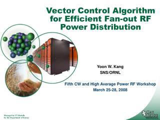 Vector Control Algorithm for Efficient Fan-out RF Power Distribution