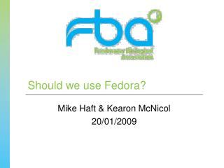 Should we use Fedora?
