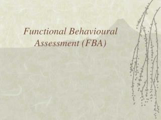 Functional Behavioural Assessment (FBA)