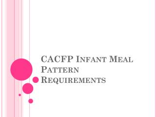 CACFP Infant Meal Pattern Requirements