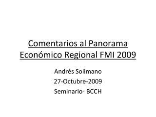 Comentarios al Panorama  Económico Regional FMI 2009