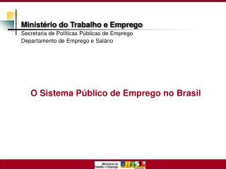 O Sistema P�blico de Emprego no Brasil