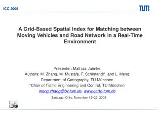Presenter: Mathias Jahnke Authors: M. Zhang, M. Mustafa, F. Schimandl*, and L. Meng