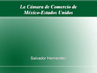 La Cámara de Comercio de  México-Estados Unidos