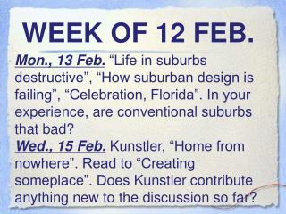 WEEK OF  12  FEB.