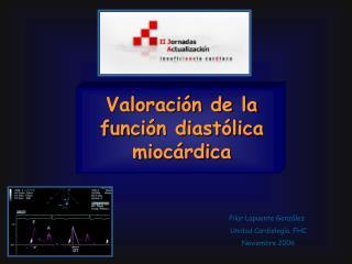 Pilar Lapuente González Unidad Cardiología. FHC Noviembre 2006