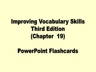 Improving Vocabulary Skills Third Edition (Chapter  19) PowerPoint Flashcards