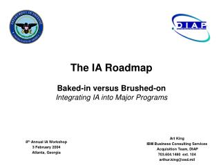 The IA Roadmap Baked-in versus Brushed-on Integrating IA into Major Programs