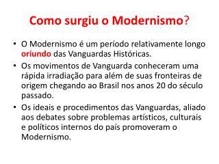 Como surgiu o Modernismo ?