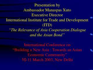 Presentation by  Ambassador Manaspas Xuto Executive Director