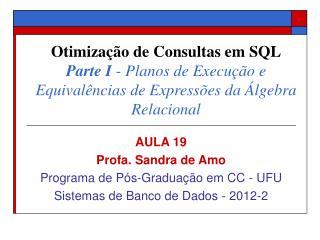 AULA 19 Profa. Sandra de Amo Programa de Pós-Graduação em CC - UFU