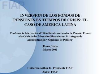 INVERSION DE LOS FONDOS DE PENSIONES EN TIEMPOS DE CRISIS: EL CASO DE AMERICA LATINA